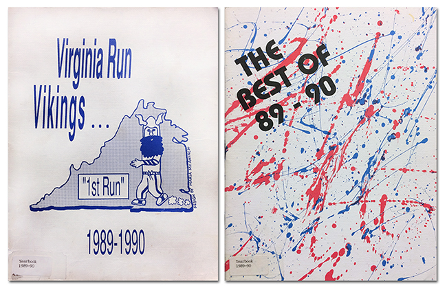 Photograph showing the covers of Virginia Run's first yearbook. The first yearbook was printed twice and had different covers with each printing. The original cover is a blue-on-white illustration of a Viking character running across a map of the state of Virginia. The cover reads: Virginia Run Vikings, First Run, 1989 to 1990. The second yearbook cover is more abstract. It is splatters of red and blue paint on white and reads: The Best of 89 to 90.